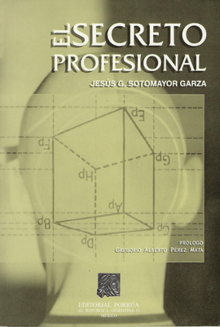 """portada del libro """"El Secreto Profesional"""" de Jesus Gerardo Sotomayor Garza"""