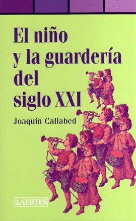 "Portrait of the book by Joaquim Callabed ""El niño y la guarderia del siglo XXI"""