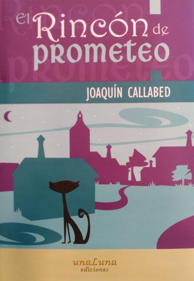El Rincón de Prometeo libro de Joaquín Callabed