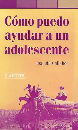 """Libro """"Como puedo ayudar a un adolescente"""", de Joaquim Callabed"""
