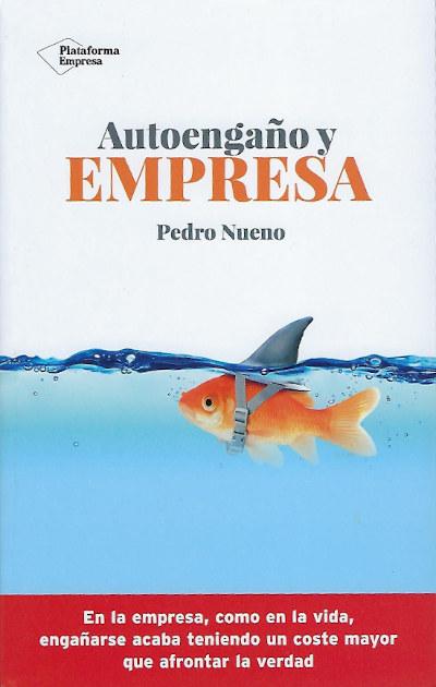 Autoengaño y empresa - libro de Pedro Nueno