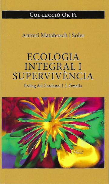 Ecologia Integral y supervivencia libro de Antoni Matabosch